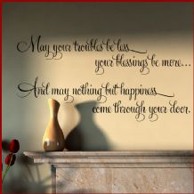 May Your Troubles be Less your Blessings be More ~ Wall sticker / decals